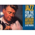 Arthur Godfrey - Jazz For The People
